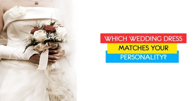 Which Wedding Dress Matches Your Personality?